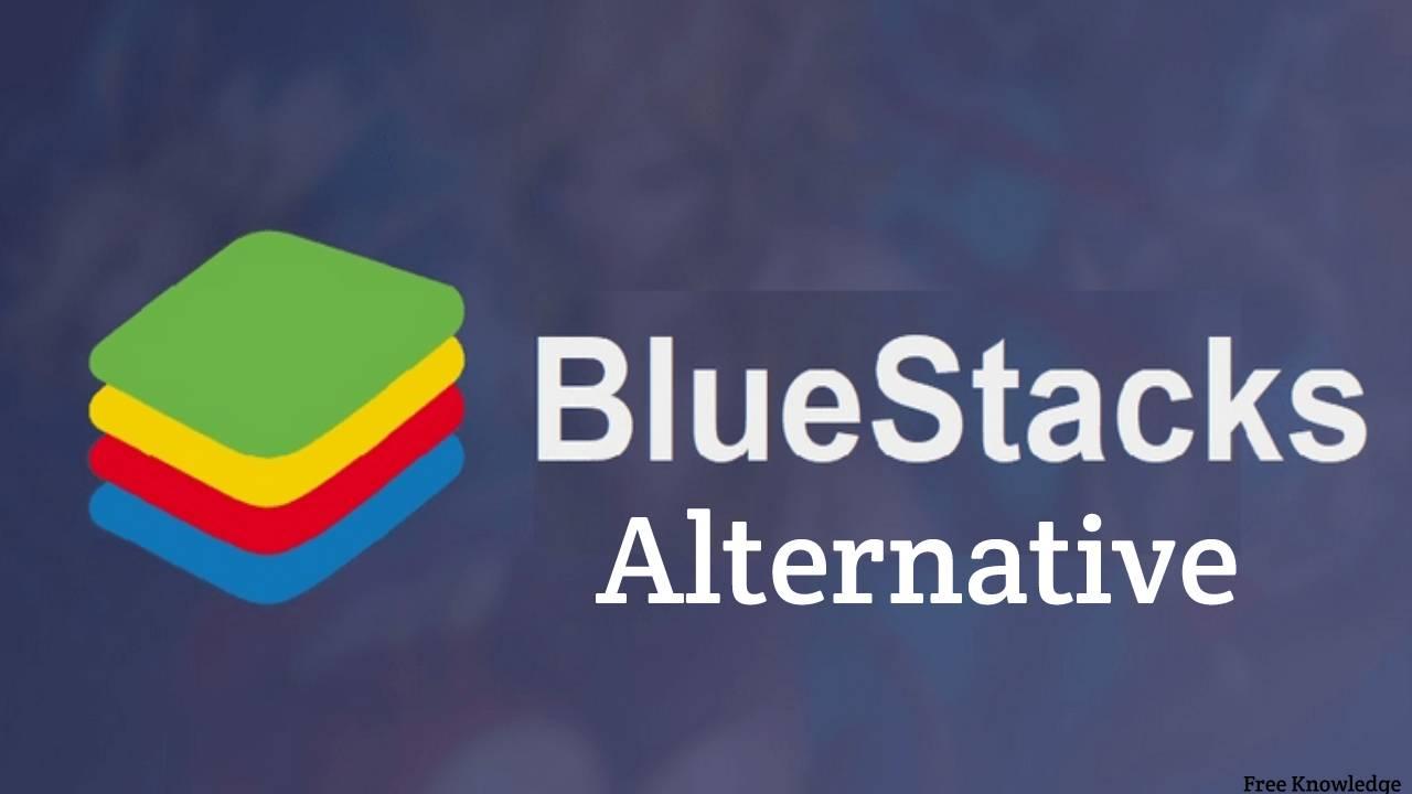 BlueStacks Alternative